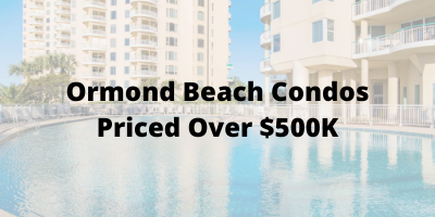 Ormond Beach FL Condos Priced Over $500K For Sale