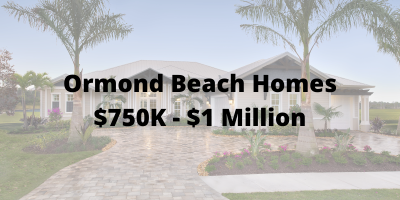 Ormond Beach Homes $750K-$1 Million For Sale