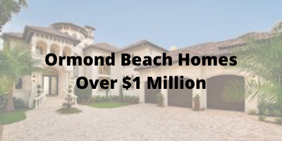 Ormond Beach Homes Over $1 Million For Sale