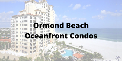 Ormond Beach FL Oceanfront Condos For Sale