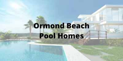 Ormond Beach Pool Homes For Sale