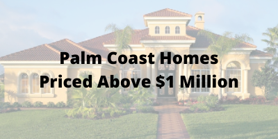 Palm Coast FL Homes Priced Over $1 Million For Sale