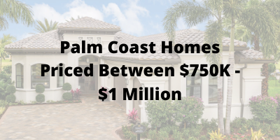 Palm Coast FL Homes Priced Between $750K-$1 Million For Sale