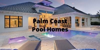 Palm Coast FL Pool Homes For Sale