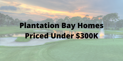 Plantation Bay Homes Under $300K For Sale