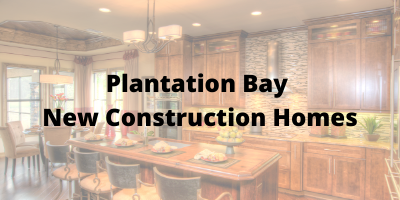 Plantation Bay New Construction Homes For Sale