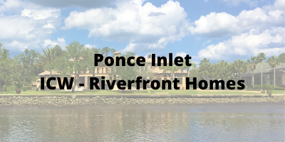 Ponce Inlet FL ICW-Riverfront Homes For Sale