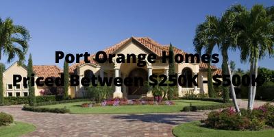 Port Orange Homes Priced Between $250K - $500K For Sale