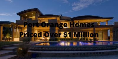 Port Orange Homes Priced Over $1 Million