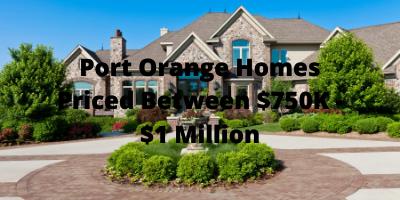 Port Orange Homes Priced between $750K - $1 Million