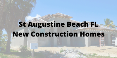 St Augustine Beach FL New Construction Homes For Sale
