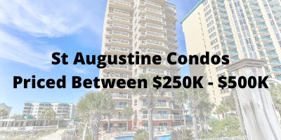 St Augustine FL Condos Priced Between $250K-$500K For Sale