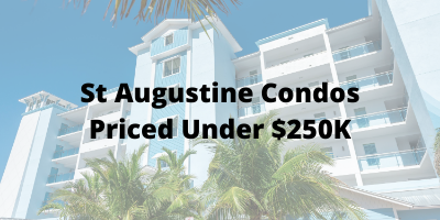 St Augustine FL Condos Priced Under $250K For Sale