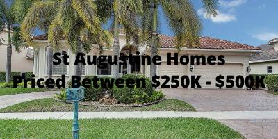 St Augustine Homes Priced Between $250K-$500K