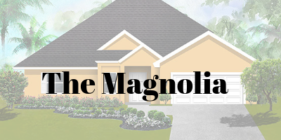 The Magnolia Home On Your Lot