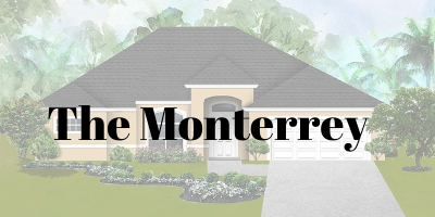 The Monterrey Model On Your Lot