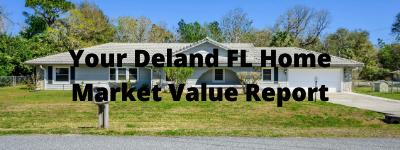 Your Deland FL Home Market Value Report