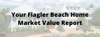 Your Flagler Beach FL Home Market Value Report