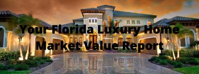 Florida Luxury Home Market Value Report