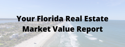 Your Florida Real Estate Market Value Report