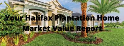 Your Halifax Plantation Ormond Beach FL Home Market Value Report