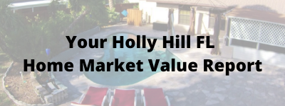 Your Holly Hill FL Home Market Value Report
