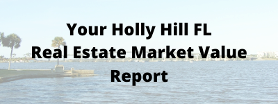 Your Holly Hill FL Real Estate Market value Report