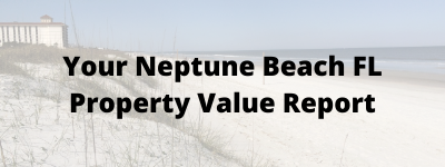 Your Neptune Beach FL Property Value Report