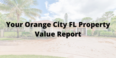 Your Orange City FL Property Value Report