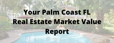 Palm Coast FL Real Estate Market Value Report
