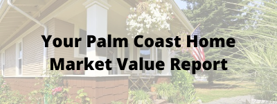 Your Palm Coast Homes Market Value Report