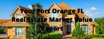 Your Port Orange FL Real Estate Market Value Report