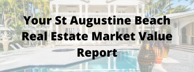 Your St Augustine Beach FL Real Estate Market Value Report