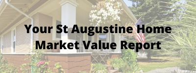 Your St Augustine Home Market Value Report