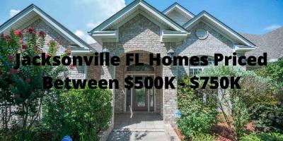 Jacksonville FL Homes Priced Between $500K-$750K For Sale