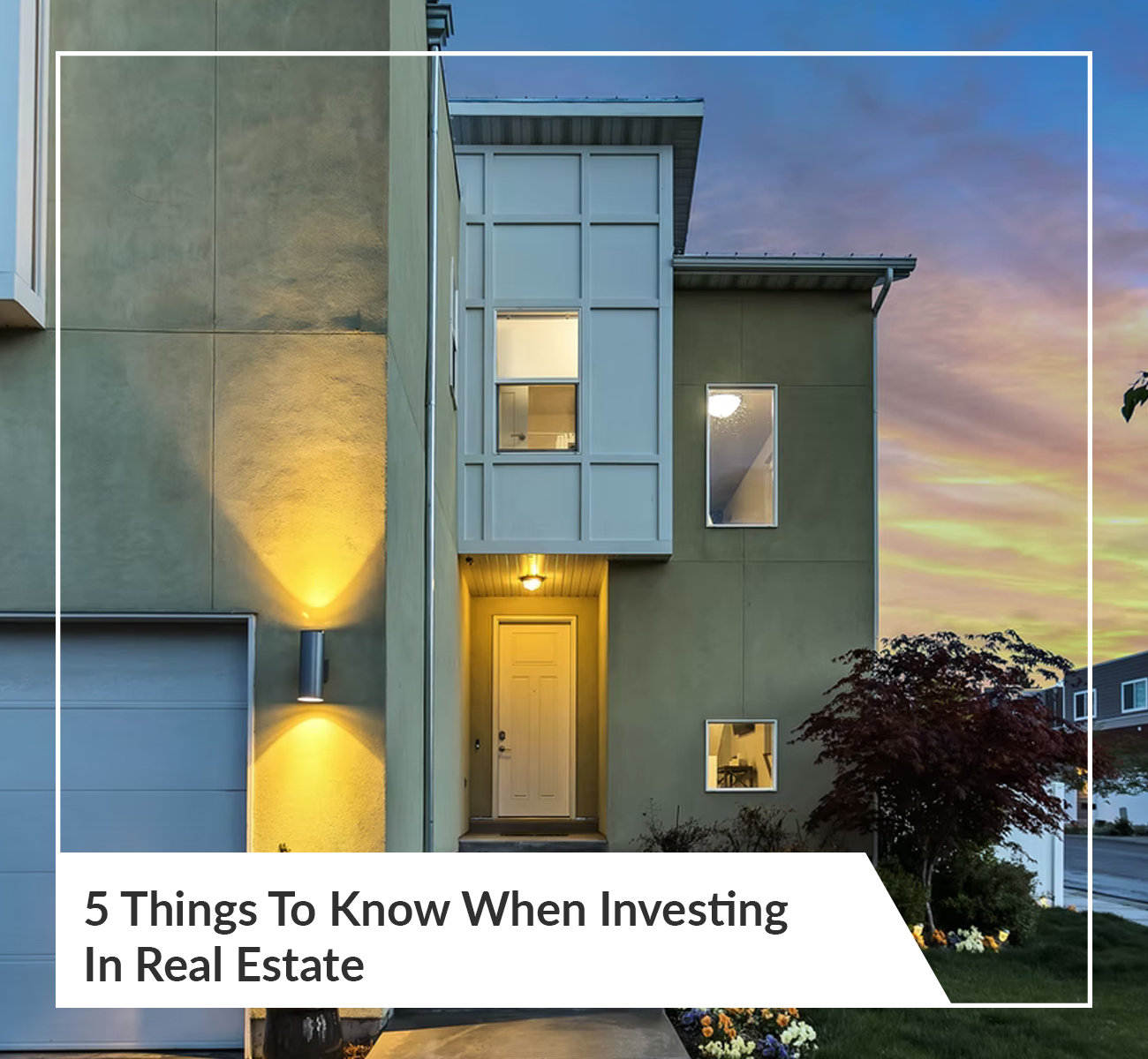 5 Things To Know When Investing In Real Estate