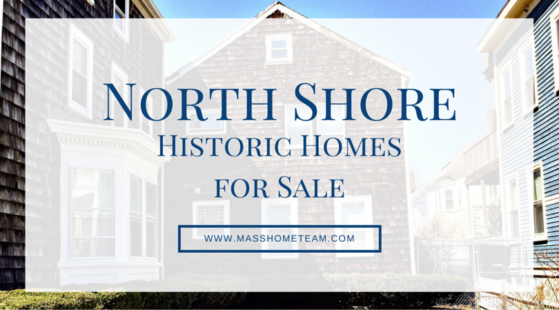 Search Historic North Shore Homes - Masshometeam