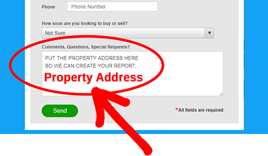 Be sure to add the property address so we can create your free report!