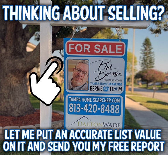 Thinking of selling your home in the Tampa Bay area?  Click here and let me put a value on it!