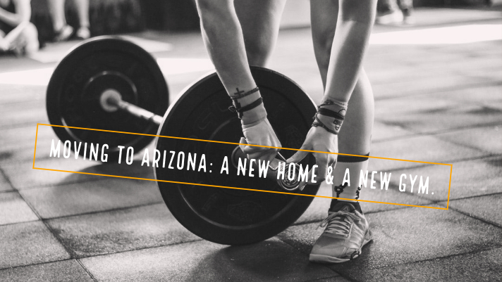 Moving to Arizona: A new home & a new gym
