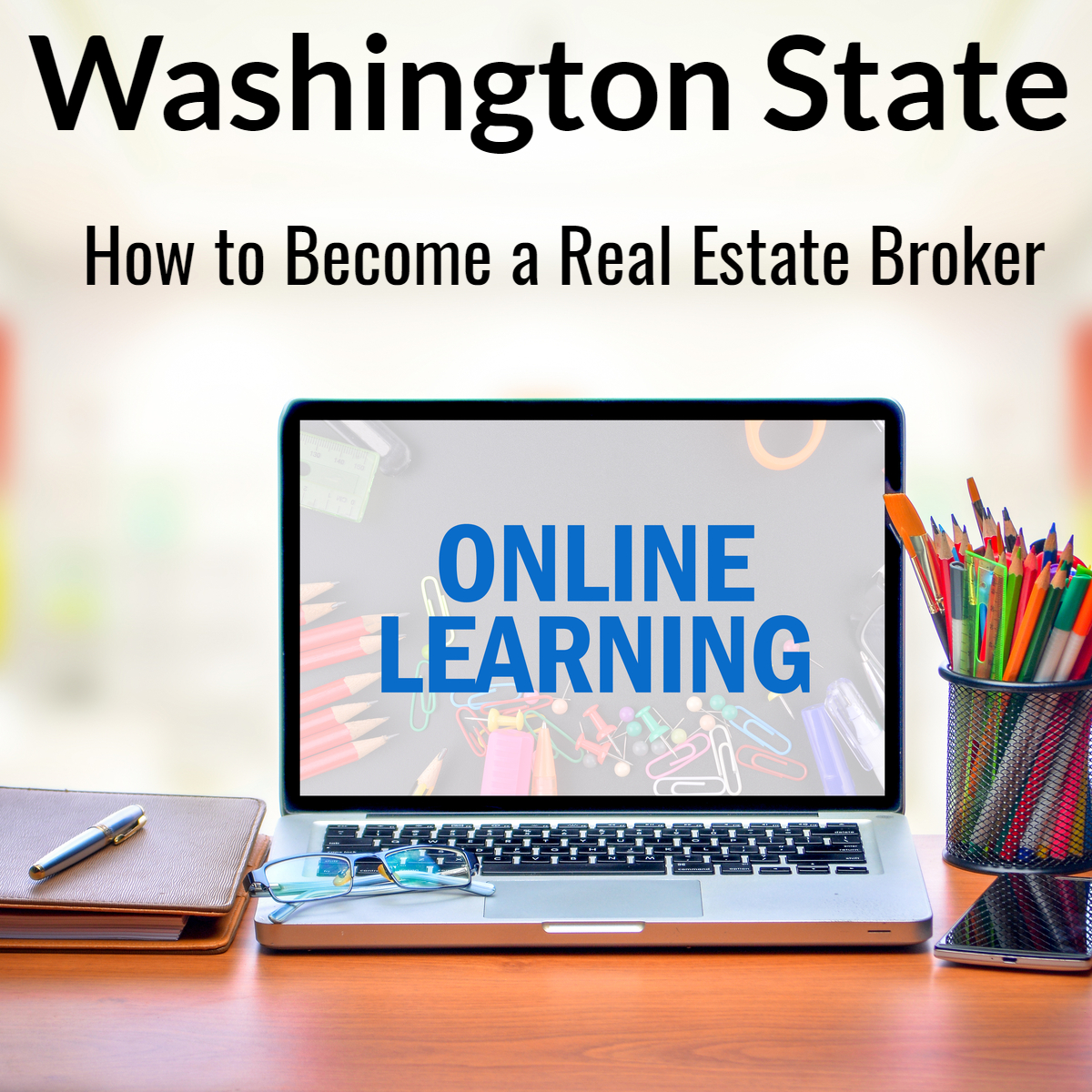 How to Become a Real Estate Broker in Wa State