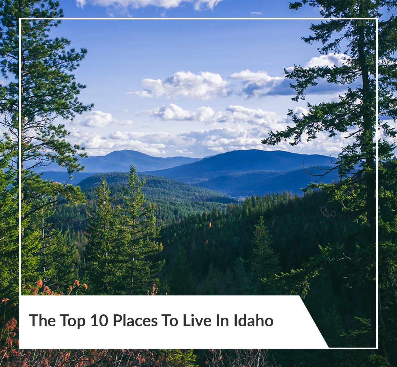The Top 10 Places To Live in Idaho