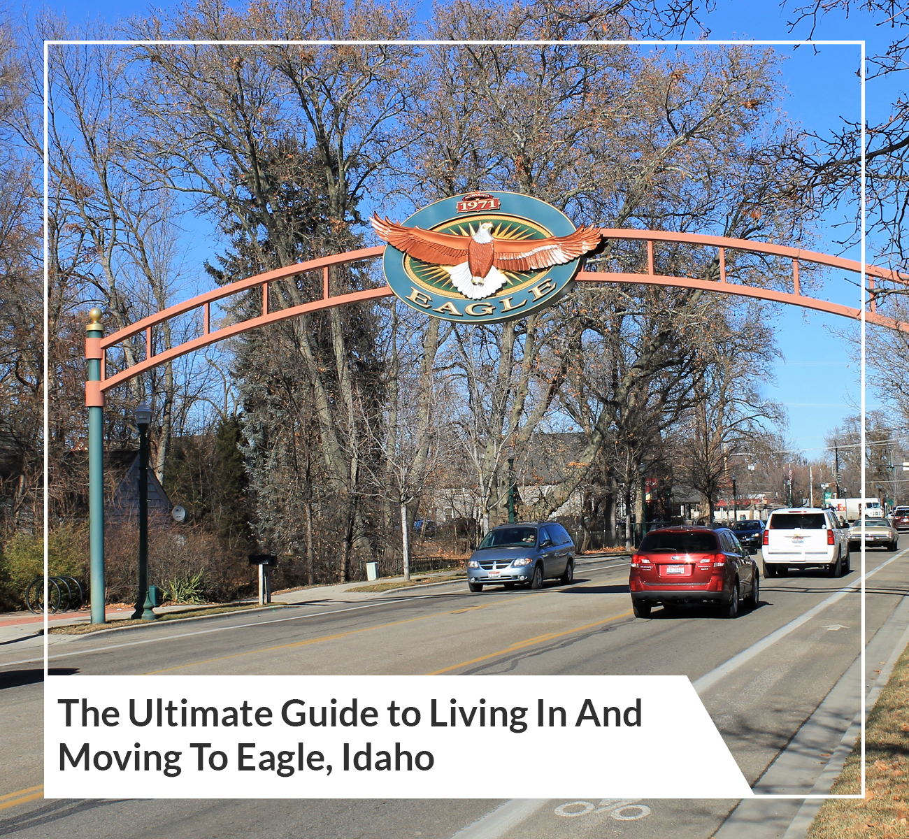 Ultimate Guide To Living in Eagle, Idaho