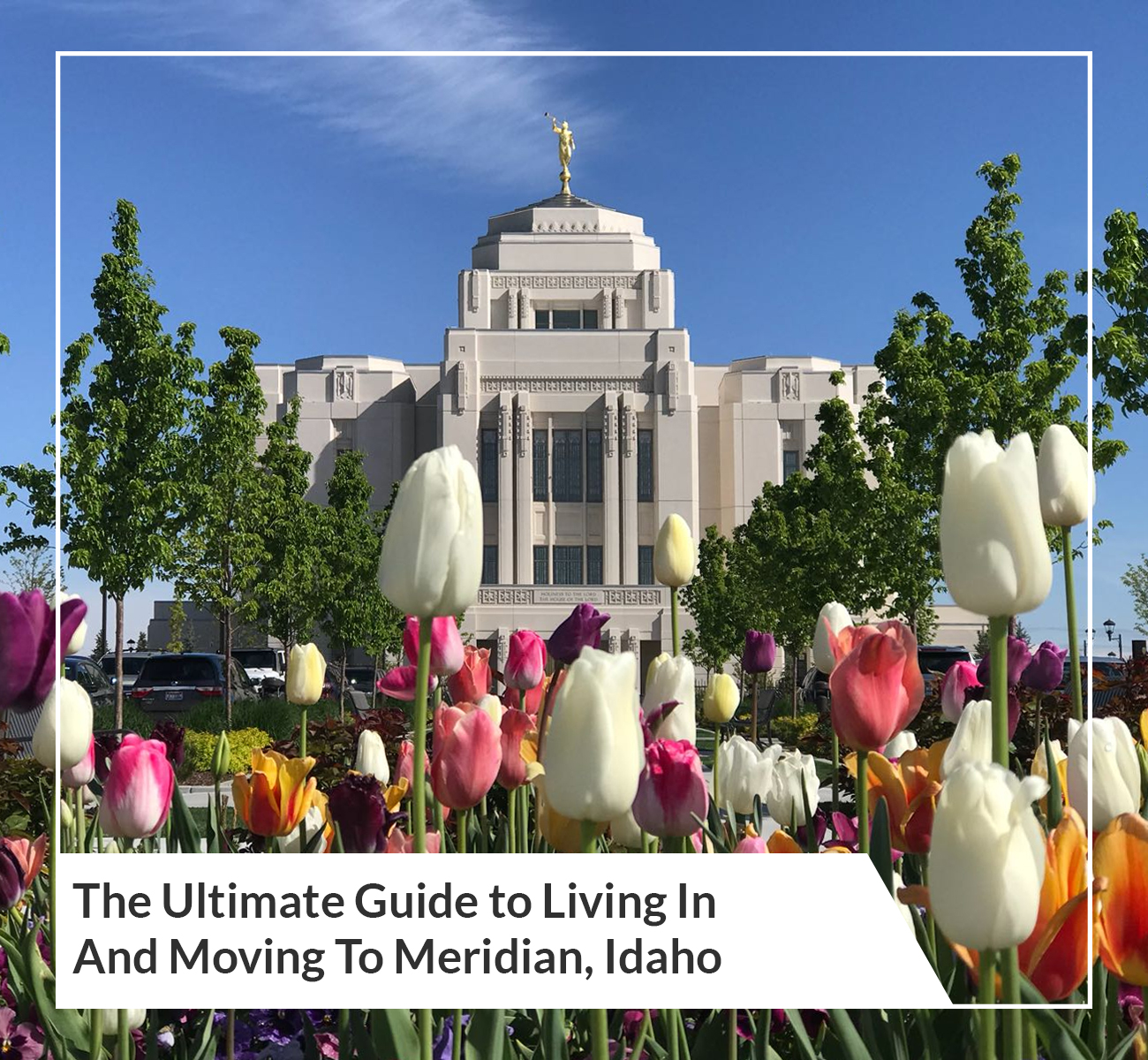 Ultimate Guide to Living in Meridian, Idaho