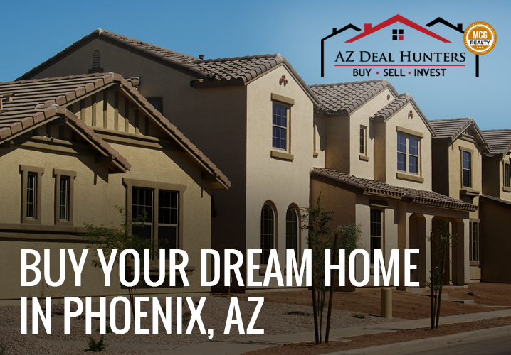 Buy your dream home in Phoenix, AZ