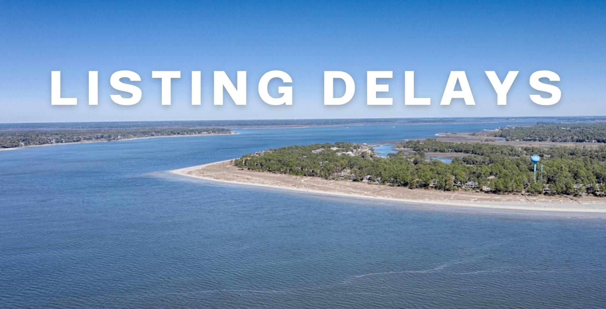 Hilton Head Listing Delays