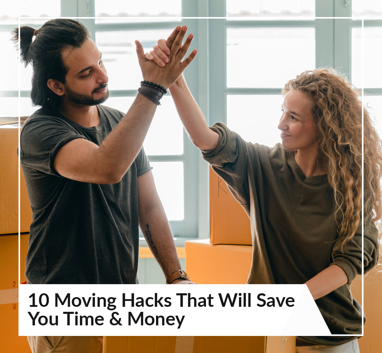 10 Moving Hacks That Will Save You Time and Money