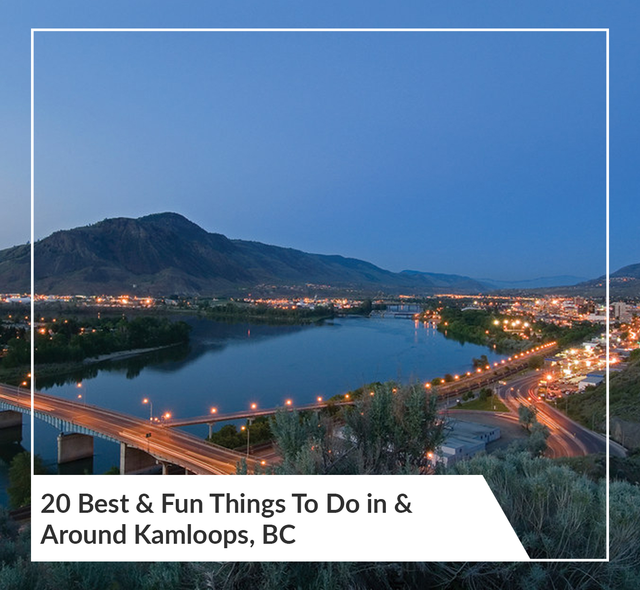 Best Things To Do Kamloops, BC