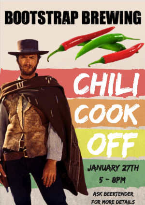 Image reads Bootstrap Brewing Chili Cook Off January 27th 5-8pm Ask Beertender for More Details with images of chilis and Clint Eastwood