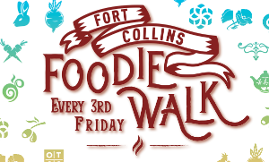 Image reads Fort Collins Foodie Walk Every Third Friday on a white background with small images of food items